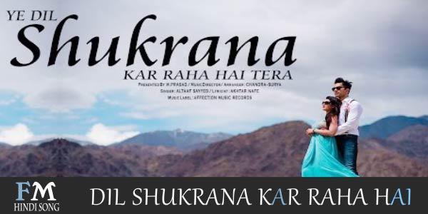 Dil-Shukrana-Kar-Raha-Hai-Altaaf-Sayyed