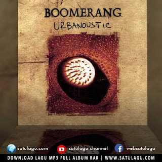 Download Lagu Boomerang Full Album Urbanoustic (2004)