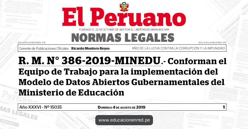 R. M. N° 386-2019-MINEDU - Conforman el Equipo de Trabajo para la implementación del Modelo de Datos Abiertos Gubernamentales del Ministerio de Educación - www.minedu.gob.pe