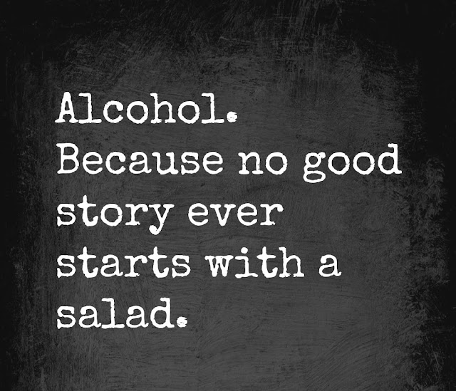 Quote about Alcohol and storytelling. Every good story should start with some wine.