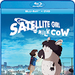 Satellite Girl and Milk Cow coming to Blu-Ray/Dvd on June 5th! Your chance to win a copy! #Giveaway