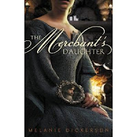 BookReview The Merchant's Daughter by Melanie Dickerson