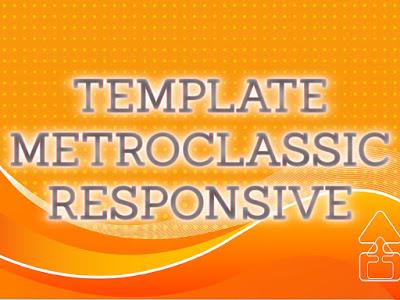Template Terbaru 2017 Metro Classic Responsive Download Gratis