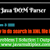 How to do search in XML file using DOM Parser in Java?