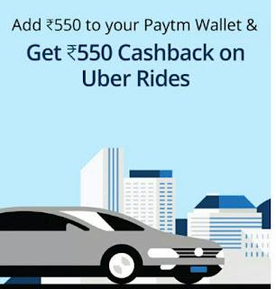 Paytm add money offer : Get 550 rs cashback on uber rides