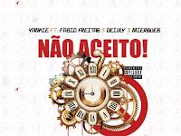 Yankie B Ft. Fábio Freitas , Deivly & Mierques - Não Aceito | Download