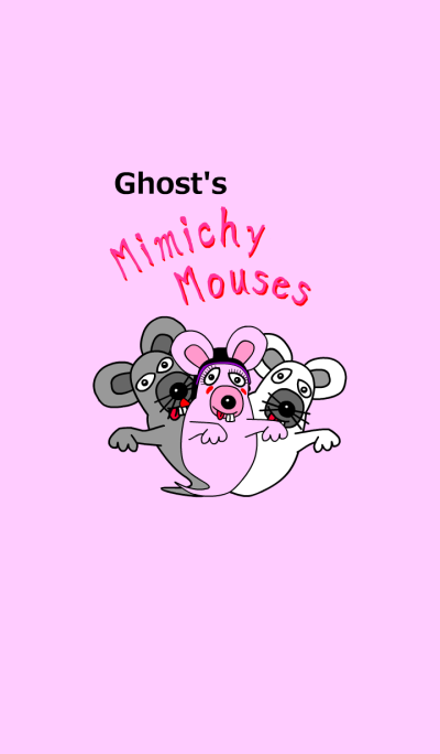 Ghost's funny Mimichy mouses.