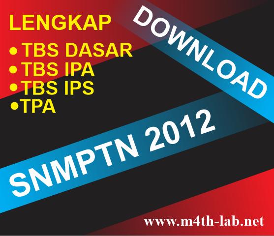 Download Naskah Asli Soal Sbmptn Snmptn 2012 Lengkap Math Lab