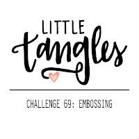 http://littletangles.blogspot.com/2016/06/challenge-69-embossing.html