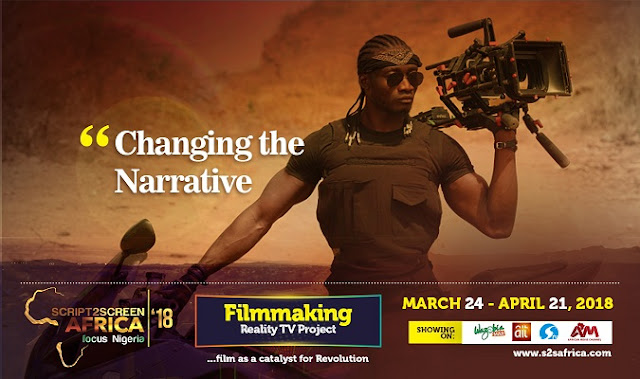 Script2Screen Africa Filmmaking Reality TV Show, Set To Commence, March 24-APRIL 21, 2018