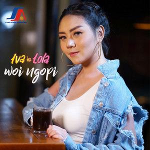 Iva Lola – Woi Ngopi