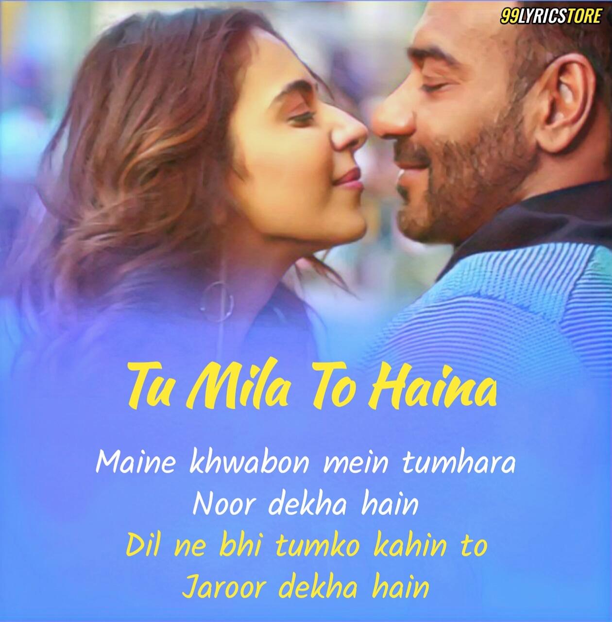 Tu Mila To Haina love Hindi song lyrics sung by Arijit Singh from movie 'De De Pyaar De'