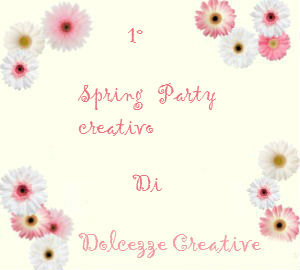 http://dolcezzecreative.blogspot.it/2016/03/1-spring-party-creativo.html