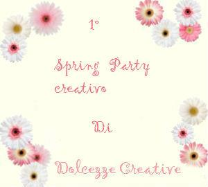 http://dolcezzecreative.blogspot.it/2016/03/1-spring-party-creativo.html