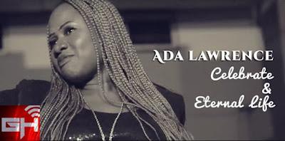 Audio + Video: Celebrate & Eternal Life – Ada Lawrence