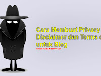 Cara Membuat Privacy Policy, Disclaimer dan Terms of Service untuk Blog