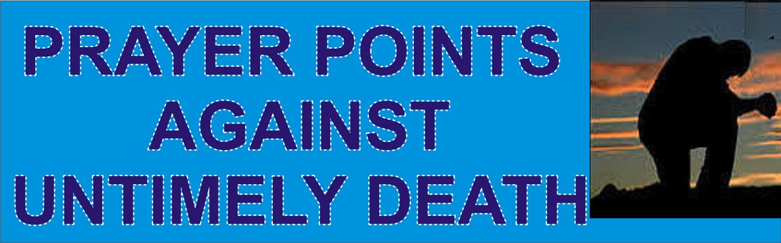 secreteofprayers: PRAYER POINTS AGAINST UNTIMELY DEATH