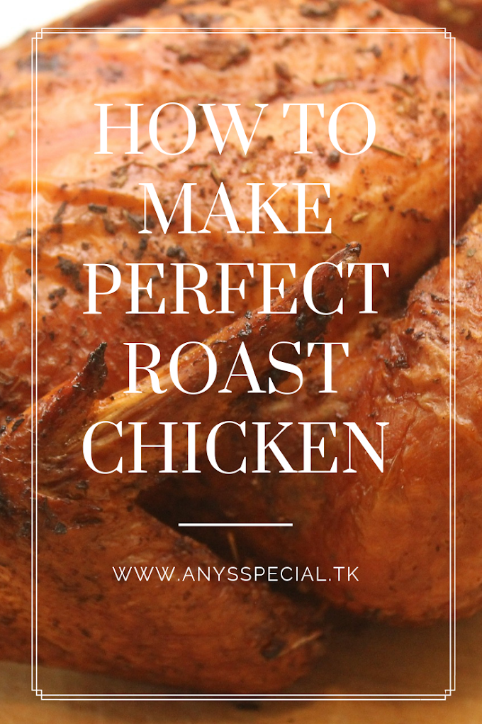 How To Make Perfect Roasted Chicken