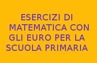 ESERCIZI DI MATEMATICA CON GLI EURO PER LA SCUOLA PRIMARIA
