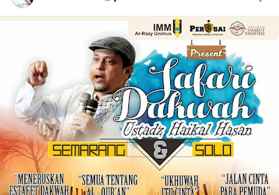 Jadwal Pengajian Ustadz Haikal Hassan Semarang - Solo September 2018