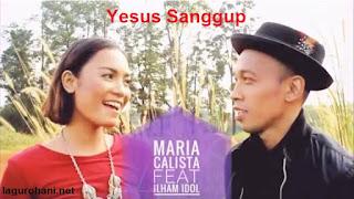 Download Lagu Rohani Maria Calista feat Ilham Idol - Yesus Sanggup