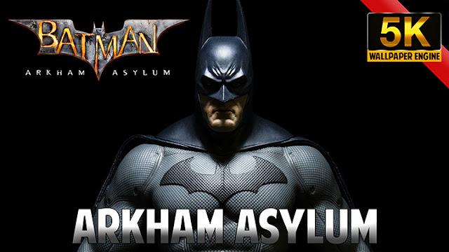 Batman Arkham Asylum Wallpaper Engine