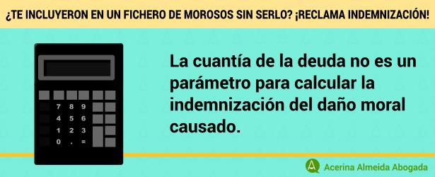 La cuantía de la deuda no es un parámetro para calcular la indemnización del daño moral causado.