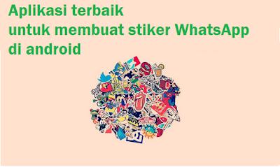 Aplikasi terbaik untuk membuat stiker WhatsApp di android
