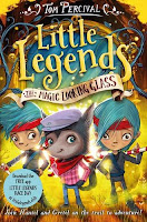 Books: Little Legends: The Magic Looking Glass by Tom Percival (Age: 7+ Years)