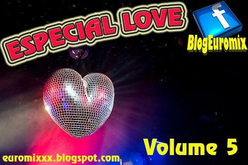 Euromix Especial Love Volume 5 (Dia dos Namorados)