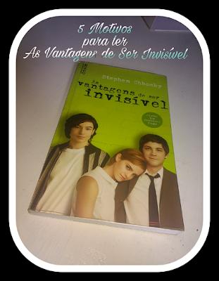 5 Motivos para ler: As Vantagens de Ser Invisível