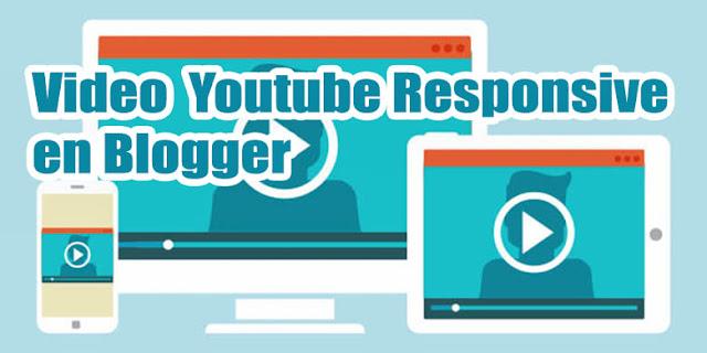 Como hacer los vídeos de Youtube Responsive en Blogger