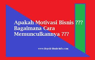 Bisnis, Motivasi, Motivasi Bisnis