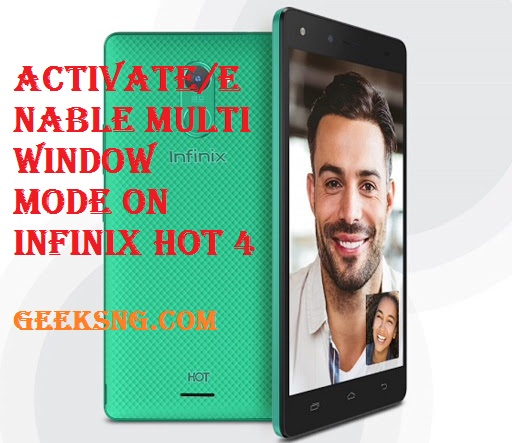 how to activate multi window on infinix hot 4