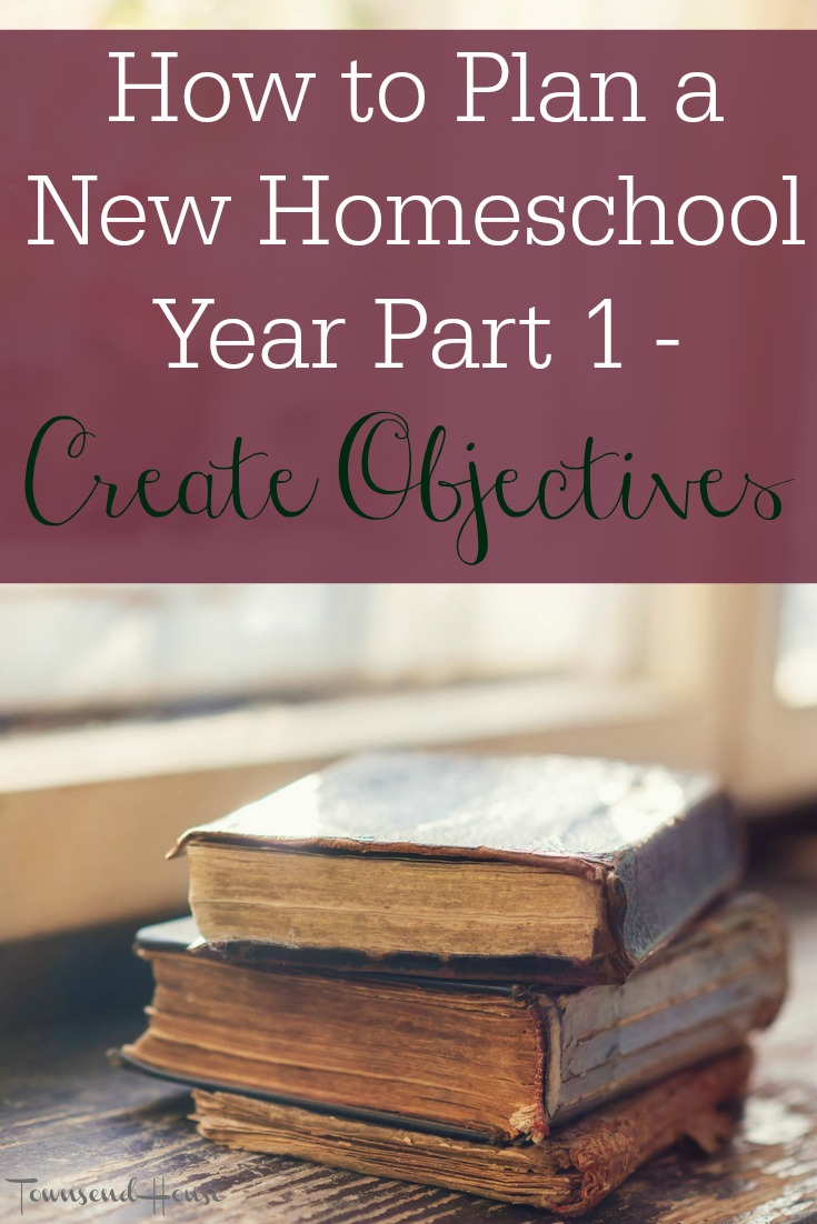 How to Plan a New Homeschool Year - Creating Objectives