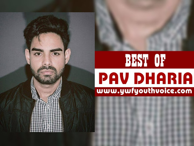 Best Of Pav Dharia, Download Pav Dharia all songs 320 kbps mp3, Pav Dharia itunes m4a, pav dharia all HD Music Videos, Pav Dharia Punjabi Sad Songs, Pav Dharia Best Punjabi Artist