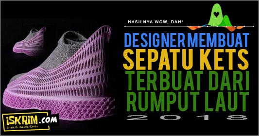Designer-Ini-Membuat-Sepatu-Kets-Keren-Dari-Bahan-Rumput-Laut_