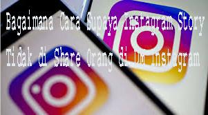 Bagaimana Cara Supaya Instagram Story Tidak di Share Orang di DM Instagram 1