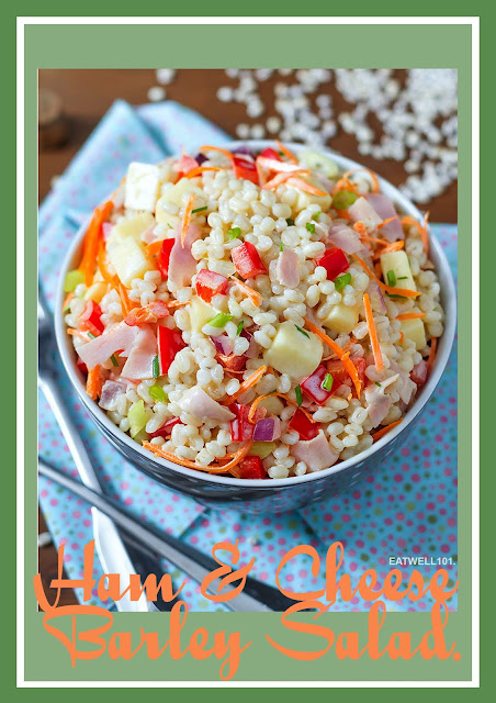 Ham & Cheese Barley Salad.
