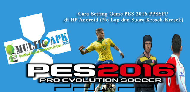 Cara Setting Game PES 2016 PPSSPP di HP Android