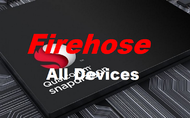 Firehose all Qualcomm New update 2017-2019