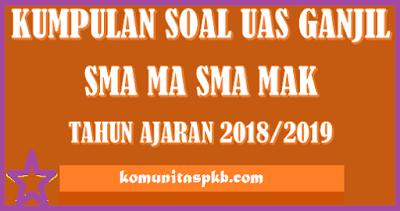 Soal Latihan UAS SKI Kelas 10 11 12 Semester 1 K3 Tahun 2018