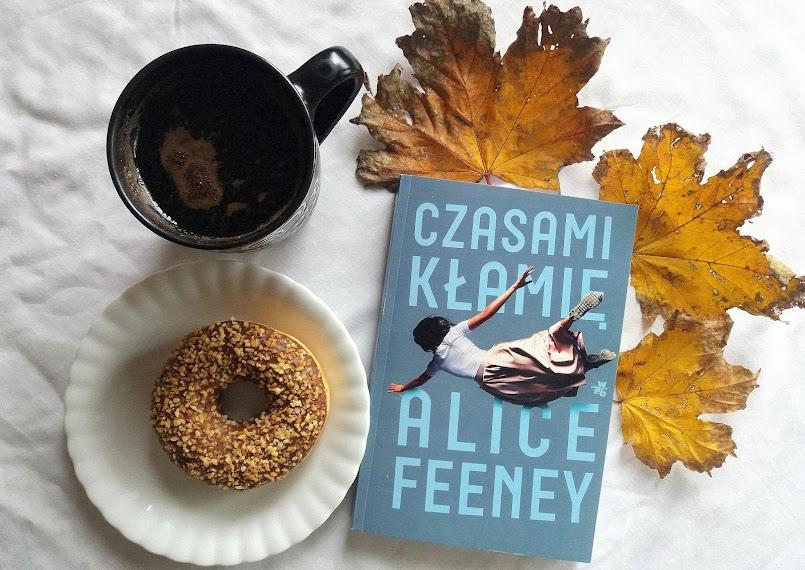 """Nic nie jest na pewno: """"Czasami kłamię"""" - Alice Feeney"""