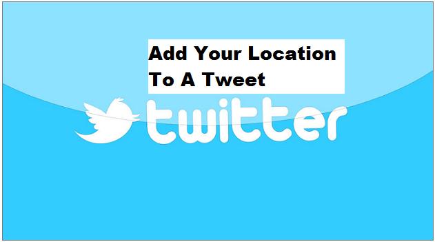 Cara Menambahkan Lokasi Anda di Tweet dengan mudah