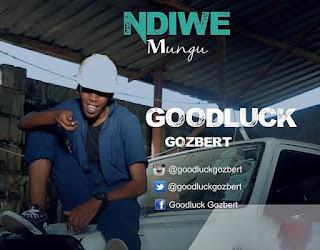 Goodluck Gozbert - Ndiwe Mungu