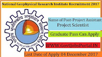 National Geophysical Research Institute Recruitment 2017– 35 Project Assistant & Project Scientist