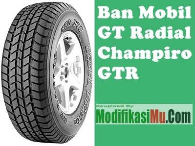 Ban GT Radial Champiro GTR - Daftar Harga Ban GT Radial Champiro Classiro dan Savero Berbagai Ukuran Ring Pelek Mobil