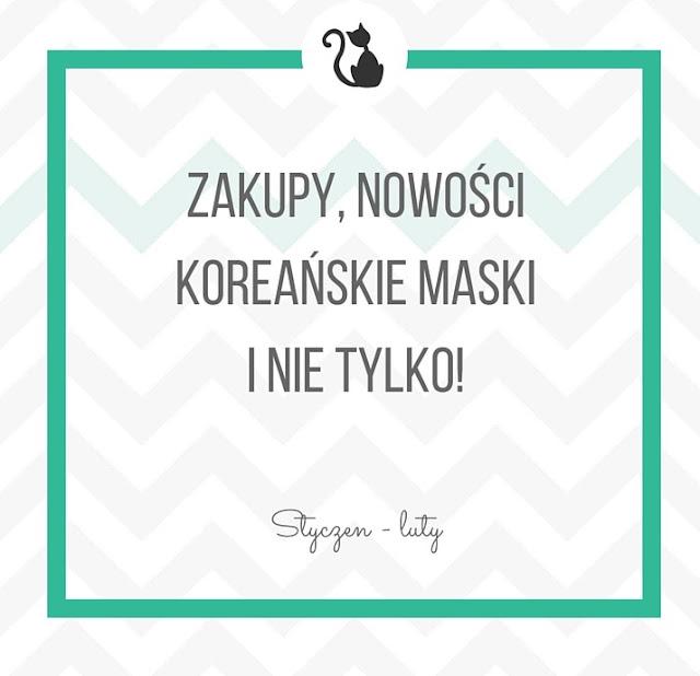 Zakupy, nowości - koreańskie maski i nie tylko!
