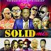 Mixtape: Solid Mix Hosted By Hottest Deejay Ace Dj R-jay. @Djr_jay @FrickerIsana @Easyokosuns @Jaywonjuwonlo