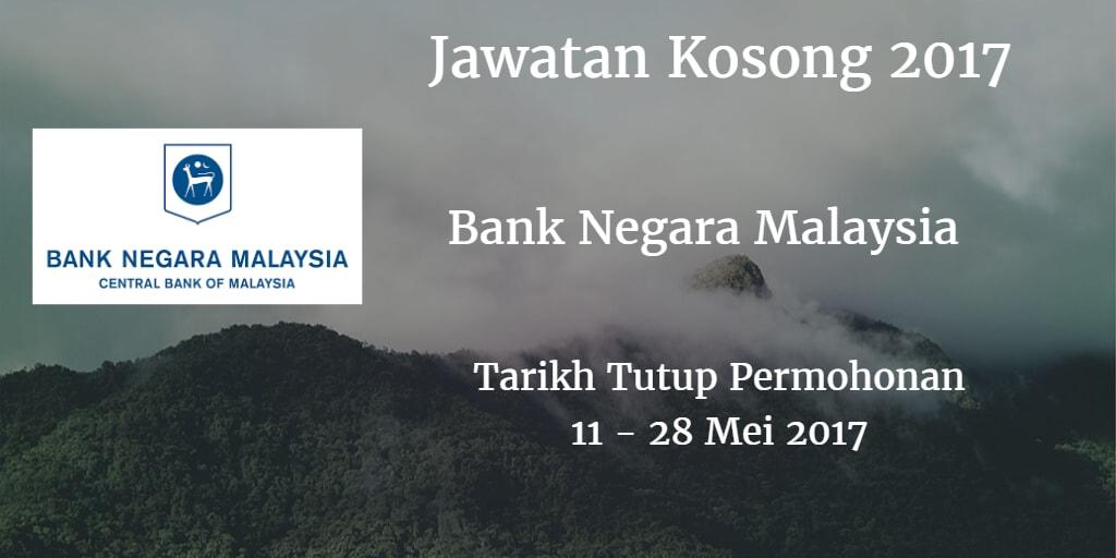 Jawatan Kosong BNM 11 - 28 Mei 2017
